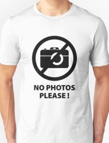 No Photos Please ! T-Shirt