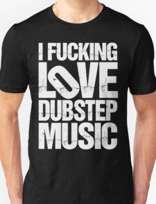 I LOVE DUBSTEP MUSIC (RIPPED) T-Shirt
