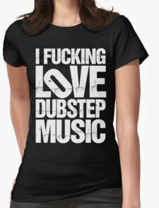 I LOVE DUBSTEP MUSIC (RIPPED) T-Shirt