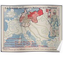 La guerre est lindustrie nationale de la Prusse Attaqués nous ne faisons que nous défendre au nom de la liberté et pour sauver notre existence Général Pétain juin 1917 Poster