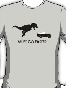 Must Go Faster T-Shirt