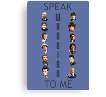 Doctor Who - Speak whovian to me Canvas Print