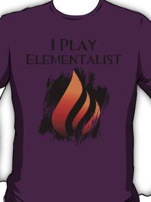 I Play Elementalist T-Shirt
