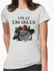 I Play Engineer Womens Fitted T-Shirt