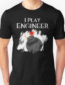 I Play Engineer Unisex T-Shirt
