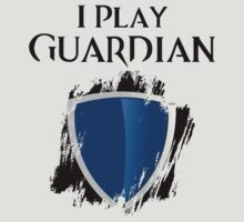 I Play Guardian T-Shirt