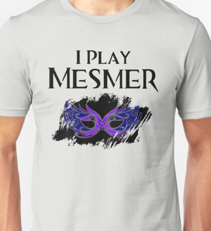 I Play Mesmer T-Shirt