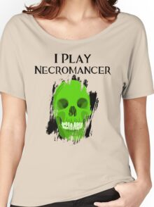 I Play Necromancer Women's Relaxed Fit T-Shirt