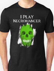 I Play Necromancer T-Shirt