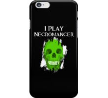 I Play Necromancer iPhone Case/Skin