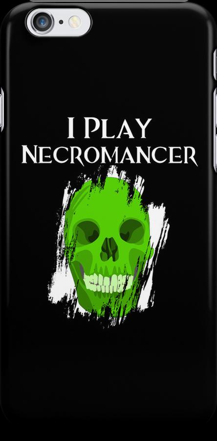 I Play Necromancer by ScottW93