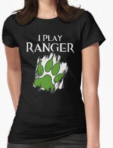 I Play Ranger Womens Fitted T-Shirt