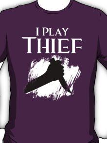I Play Thief T-Shirt