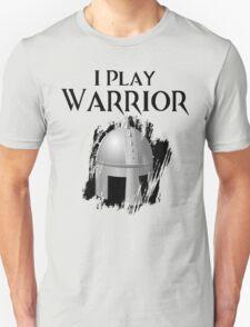 I Play Warrior T-Shirt