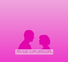 Because he cares about her a lot more than he's supposed to. (iPhone case/pink) by angiesdesigns