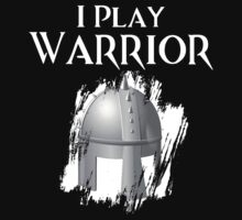 I Play Warrior by ScottW93