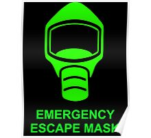 Emergency Escape Mask (or Smoke Hood, or Gas Mask) Sign Poster