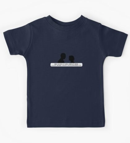 Because he cares about her a lot more than he's supposed to. (Clothing/black&white design) Kids Tee