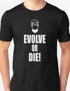 Evolve or Die! White version Unisex T-Shirt
