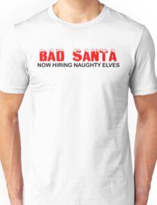 Bad Santa Now Hiring Christmas T-Shirts Unisex T-Shirt