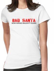 Bad Santa Now Hiring Christmas T-Shirts Womens Fitted T-Shirt