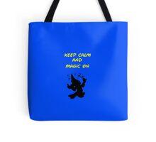 Keep Calm and Magic On Tote Bag