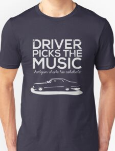 Driver picks the music, Unisex T-Shirt