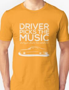 Driver picks the music, T-Shirt