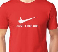 Just Like Me Unisex T-Shirt