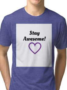 Stay Awesome! Tri-blend T-Shirt