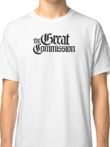 The Great Commision Classic T-Shirt
