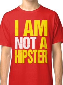 I Am Not A Hipster (yellow) Classic T-Shirt