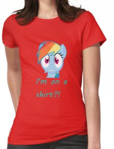 Rainbow Dash on a shirt??? Womens Fitted T-Shirt