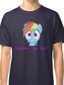 Rainbow Dash, Cupcakes You say? Classic T-Shirt