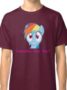 Rainbow Dash, Cupcakes You say? Classic T-Shirt