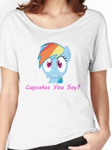 Rainbow Dash, Cupcakes You say? Women's Relaxed Fit T-Shirt
