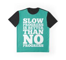 Slow Progress is Better than No Progress - Inspirational Typography Quote Graphic T-Shirt