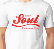 Enjoy soul it's a music thing cola parody Unisex T-Shirt