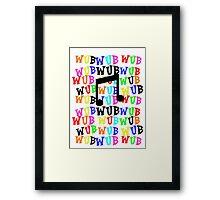Wub Wub wub wub wub! Framed Print
