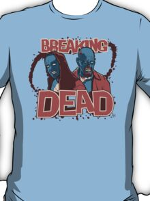 BREAKiNG DEAD T-Shirt