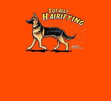 German Shepherd :: Totally Hairifying Unisex T-Shirt