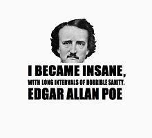Poe on insanity Unisex T-Shirt