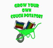 grow your own couch potatoes  T-Shirt