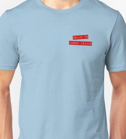 Hello to Jason Isaacs Unisex T-Shirt
