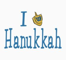 I Love Hanukkah Hanukkah T-Shirt by HolidayT-Shirts