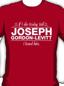 """Joseph Gordon-Levitt - """"If I Die"""" Series (White) T-Shirt"""