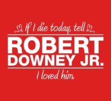 "Robert Downey Jr. - ""If I Die"" Series (White) T-Shirt"