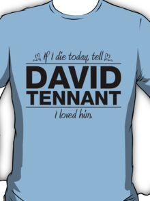 "David Tennant - ""If I Die"" Series (Black) T-Shirt"