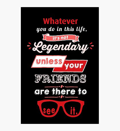 Legendary - Barney Stinson Quote (Red) Photographic Print