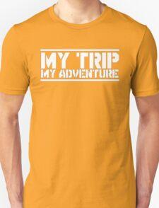 my trip my adventure T-Shirt